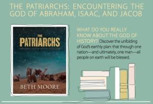 Beth Moore Patriarchs
